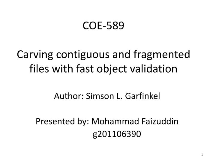 coe 589 carving contiguous and fragmented files with fast object validation n.