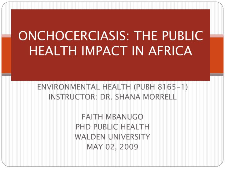 onchocerciasis the public health impact in africa n.