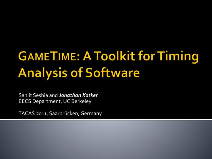 gametime a toolkit for timing analysis of software n.