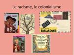 le racisme le colonialisme