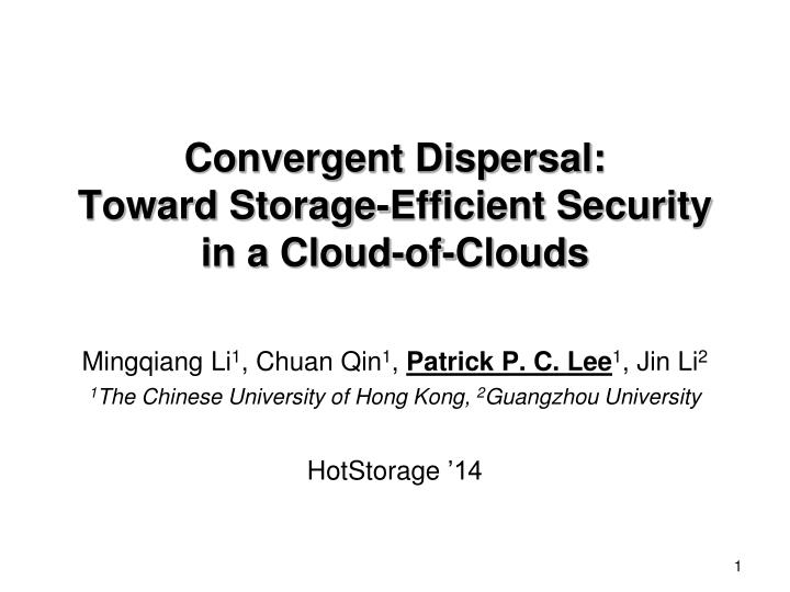 convergent dispersal toward storage efficient security in a cloud of clouds n.