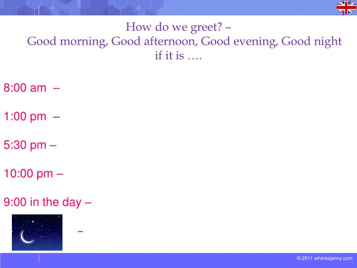 Ppt good morning powerpoint presentation id2216119 how do we greet good morning m4hsunfo