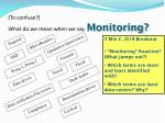 to confuse what do we mean when we say monitoring1