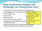 what monitoring changes and challenges are coming your way