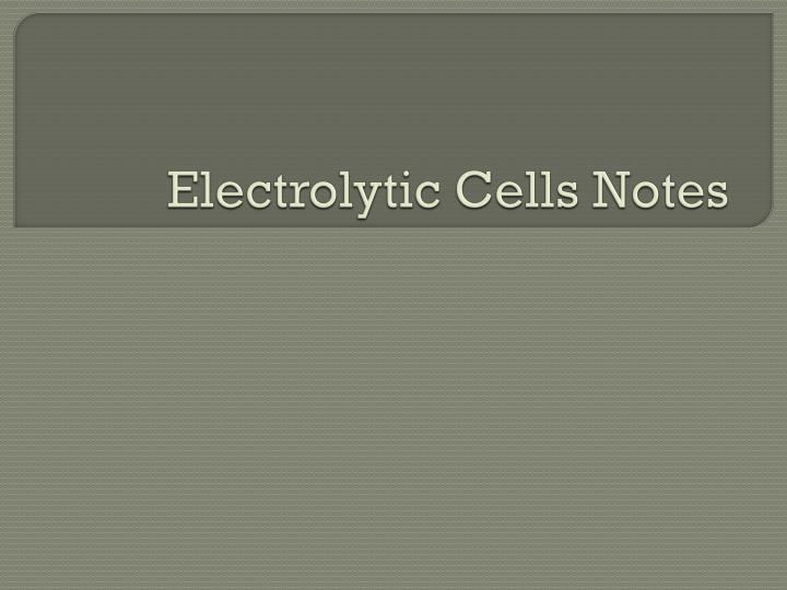 electrolytic cells notes n.