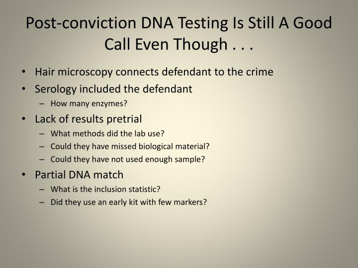 Post-conviction DNA Testing Is Still A Good Call Even Though . . .