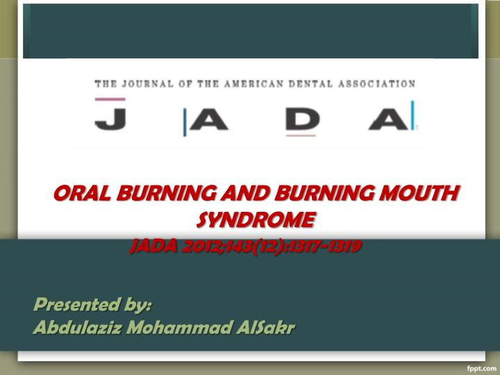 oral burning and burning mouth syndrome n.