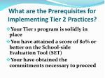 what are the prerequisites for implementing tier 2 practices