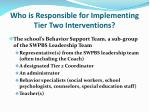 who is responsible for implementing tier two interventions