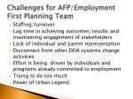 challenges for afp employment first planning team
