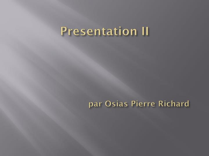 presentation ii par osias pierre richard n.