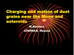 charging and motion of dust grains near the moon and asteroids