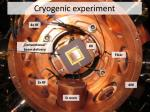 cryogenic experiment