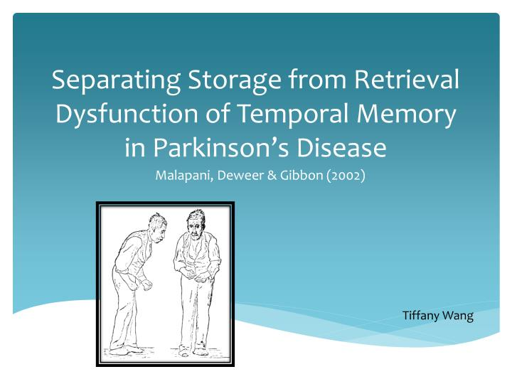 separating storage from retrieval dysfunction of temporal memory in parkinson s disease n.
