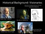 historical background visionaries