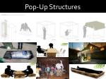 pop up structures