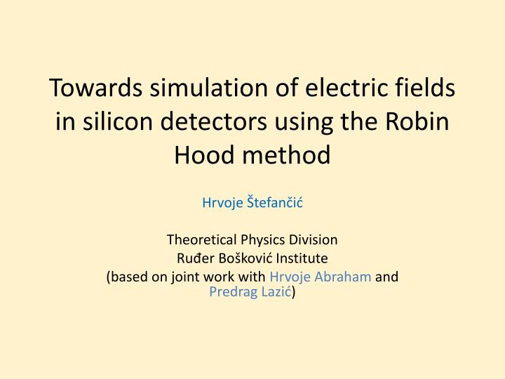 towards simulation of electric fields in silicon detectors using the robin hood method n.
