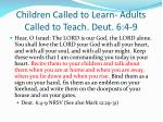 children called to learn adults called to teach deut 6 4 9