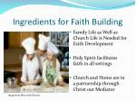 ingredients for faith building