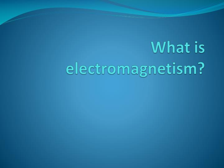 what is electromagnetism n.