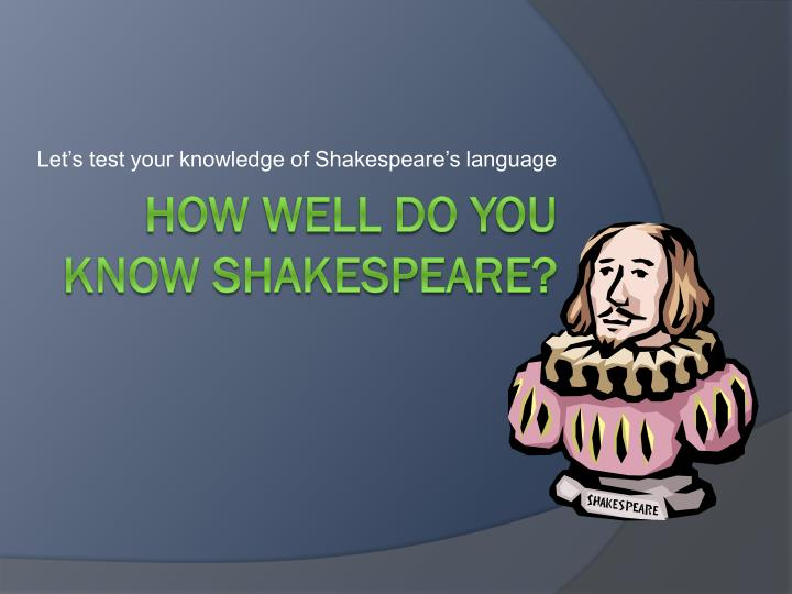 let s test your knowledge of shakespeare s language n.