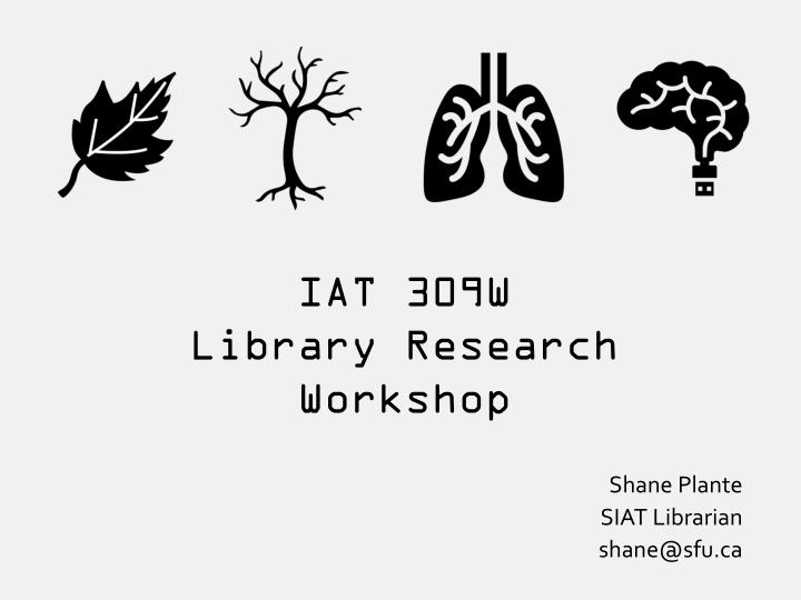iat 309w library research workshop n.