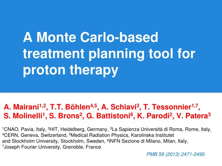 a monte carlo based treatment planning tool for proton therapy n.