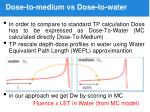 dose to medium vs dose to water