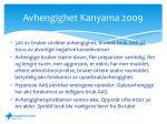 avhengighet kanyama 2009