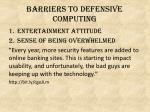 barriers to defensive computing1