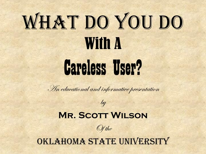 what do you do with a careless user n.