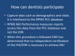 how can dentists participate