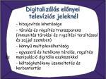 digitaliz l s el nyei telev zi s jelekn l