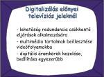 digitaliz l s el nyei telev zi s jelekn l1
