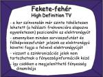 fekete feh r high definition tv1
