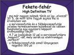 fekete feh r high definition tv3