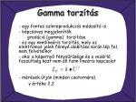 gamma torz t s