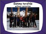 gamma torz t s without correction