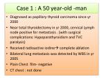 case 1 a 50 year old man