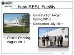new resl facility