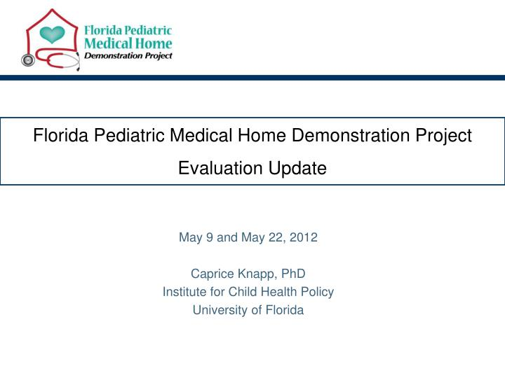 florida pediatric medical home demonstration project evaluation update n.