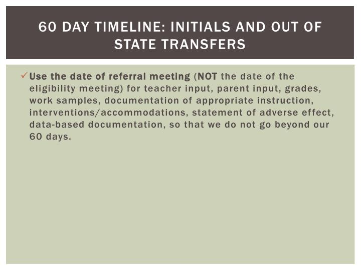 60 Day Timeline: Initials and Out of State Transfers