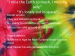 i miss the earth so much i miss my wife it s lonely out in space