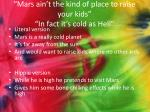 mars ain t the kind of place to raise your kids in fact it s cold as hell