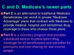 c and d medicare s newer parts