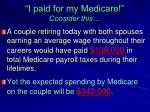 i paid for my medicare consider this