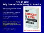 now on sale why obamacare is wrong for america