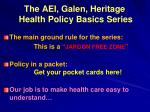 the aei galen heritage health policy basics series