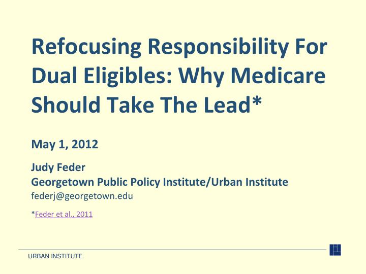 refocusing responsibility for dual eligibles why medicare should take the lead n.