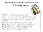 to prepare an agenda consider the following factors